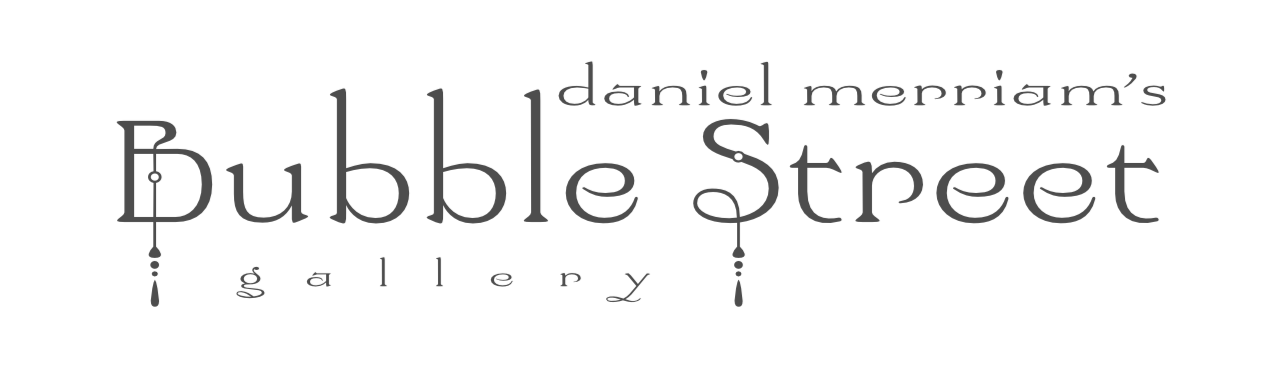 Daniel Merriam's Bubble Street Gallery
