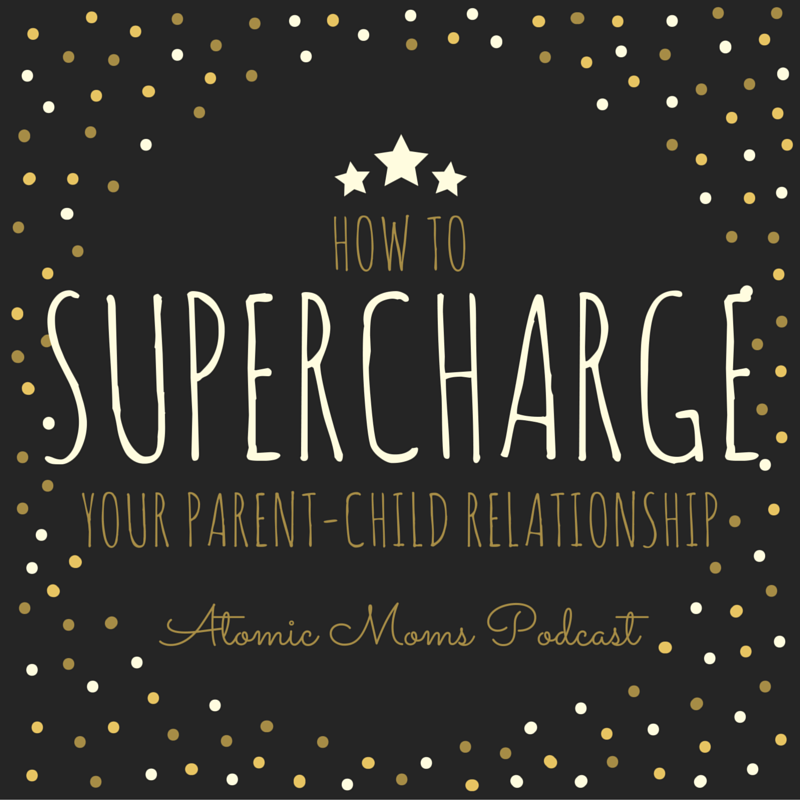 How to Supercharge Your Parent-Child Relationship with Experts: Erika Christakis, Susan Stiffelman, and Roma Khetarpal on Atomic Moms podcast