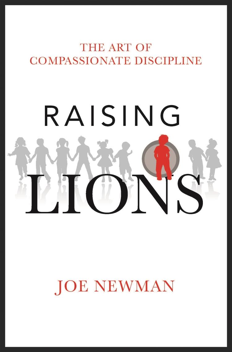 Joe Newman | Compassionate Discipline | Raising Lions | Atomic Moms Podcast guest | Host Ellie Knaus |