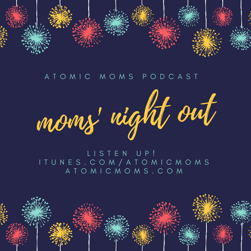 Atomic Moms | Host Ellie Knaus | Jessica Coulter | Mom's Night Out | Parenting Podcast | Motherhood |