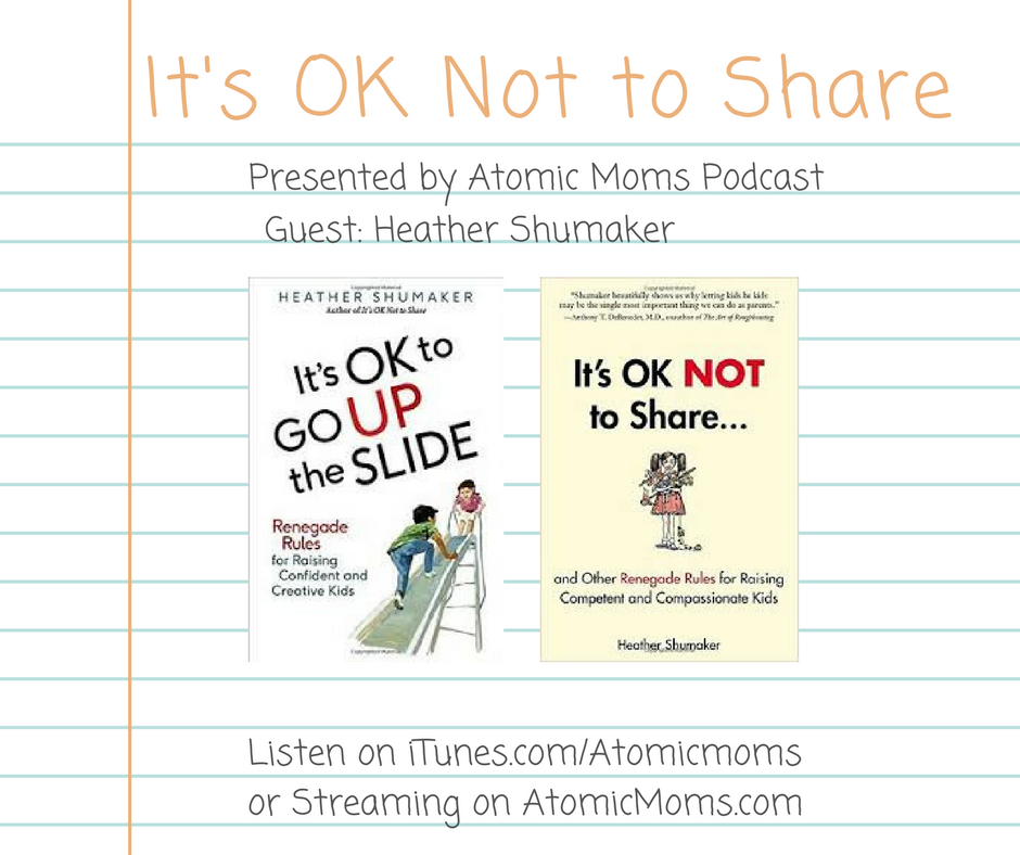 Guest Heather Shumaker   Atomic Moms Podcast   Host Ellie Knaus   Parenting   Motherhood   Toddlers  