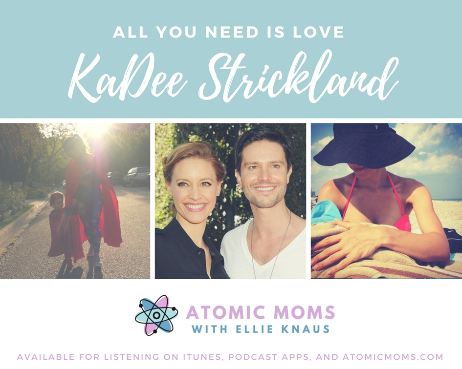 Atomic Moms | Guest | KaDee Strickland | Host Ellie Knaus | Parenting | Motherhood | mom life |