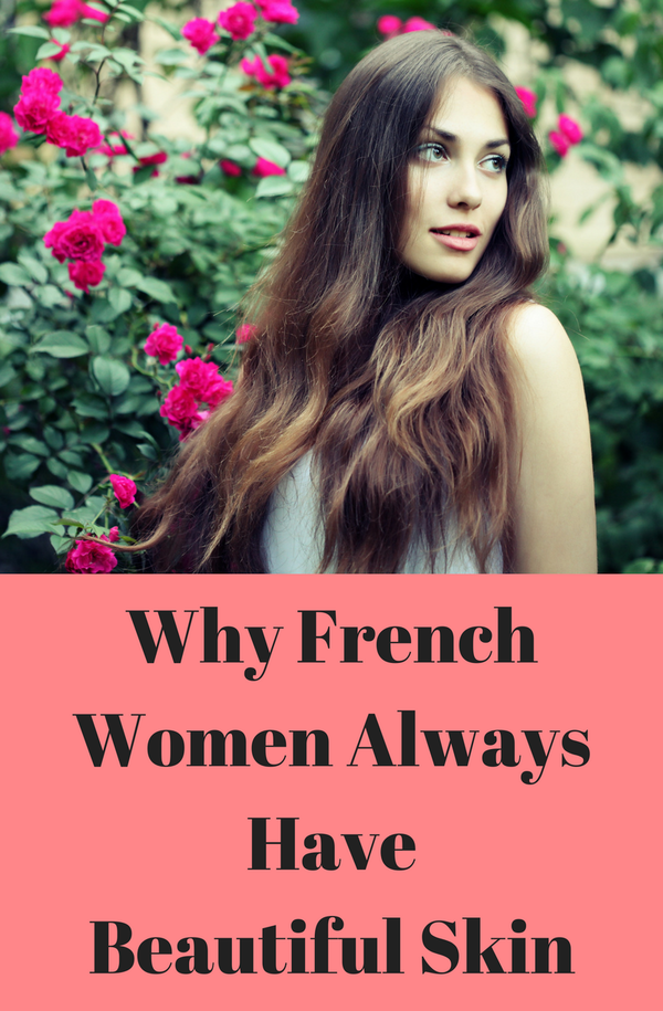 Why-French-Women-Always-Have-Beautiful-Skin.png