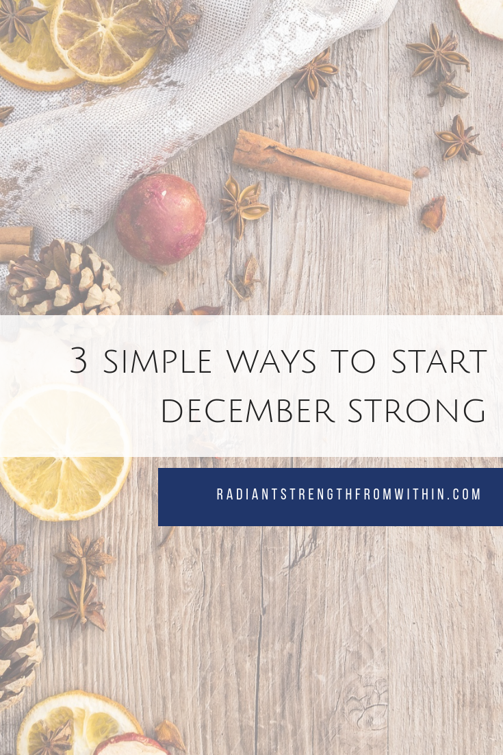 3 Simple Ways to Start December Strong