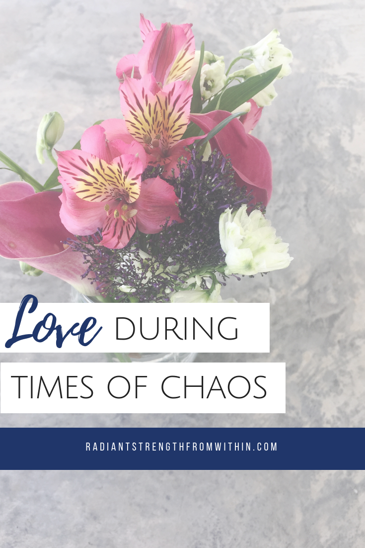 Love during times of chaos, a difficult life event