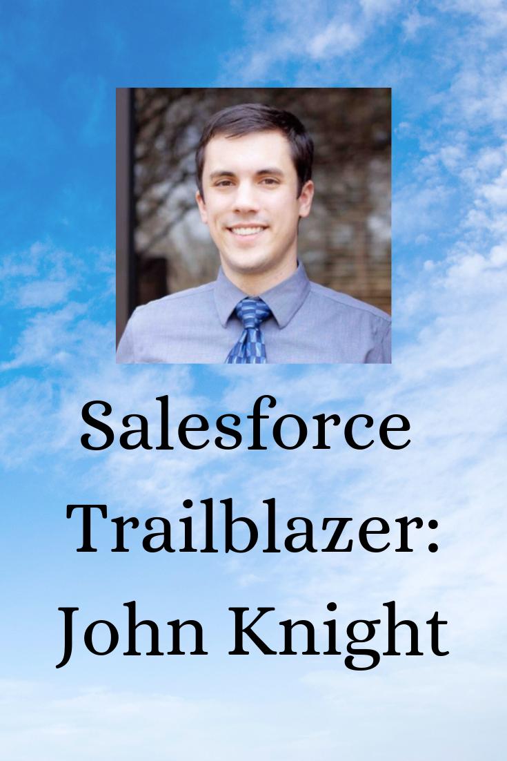 Salesforce Trailblazer John Knight