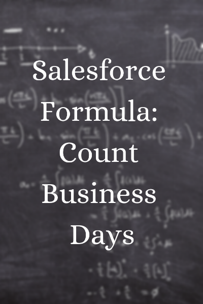 Salesforce Formula: Count Business Days Graphic