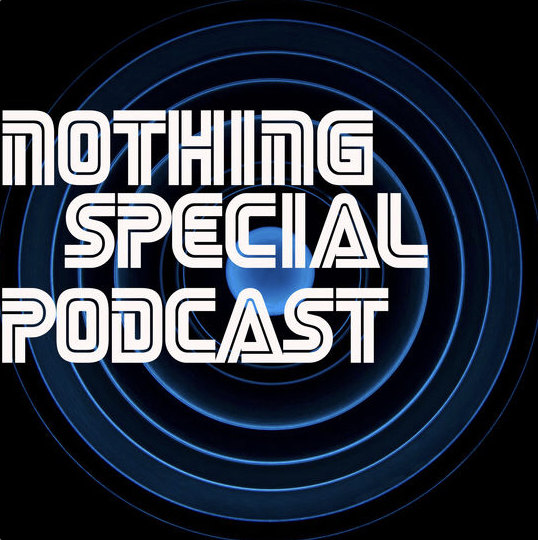 Nothing Special Podcast