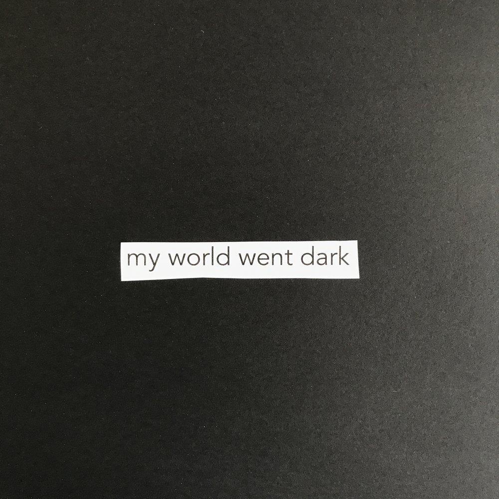 my world went dark