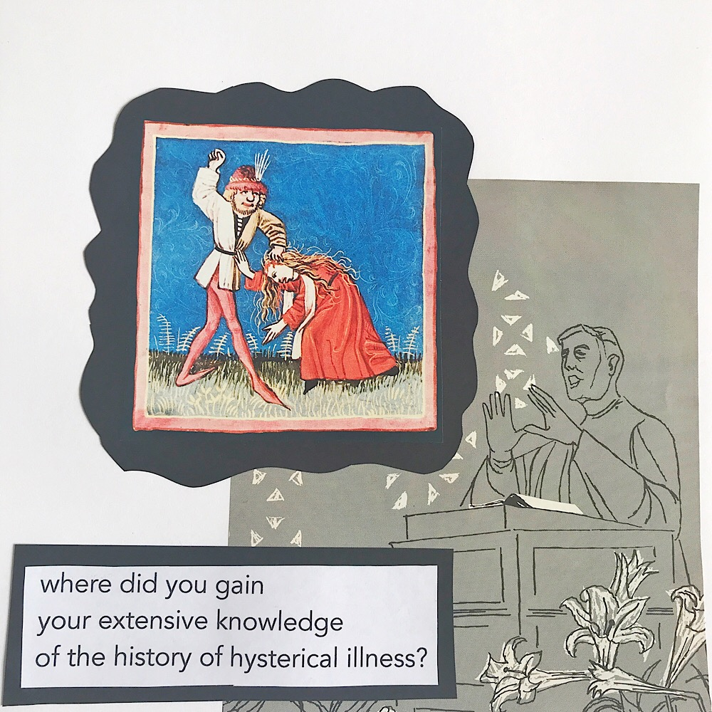 Where did you gain your extensive knowledge of the history of hysterical illness?