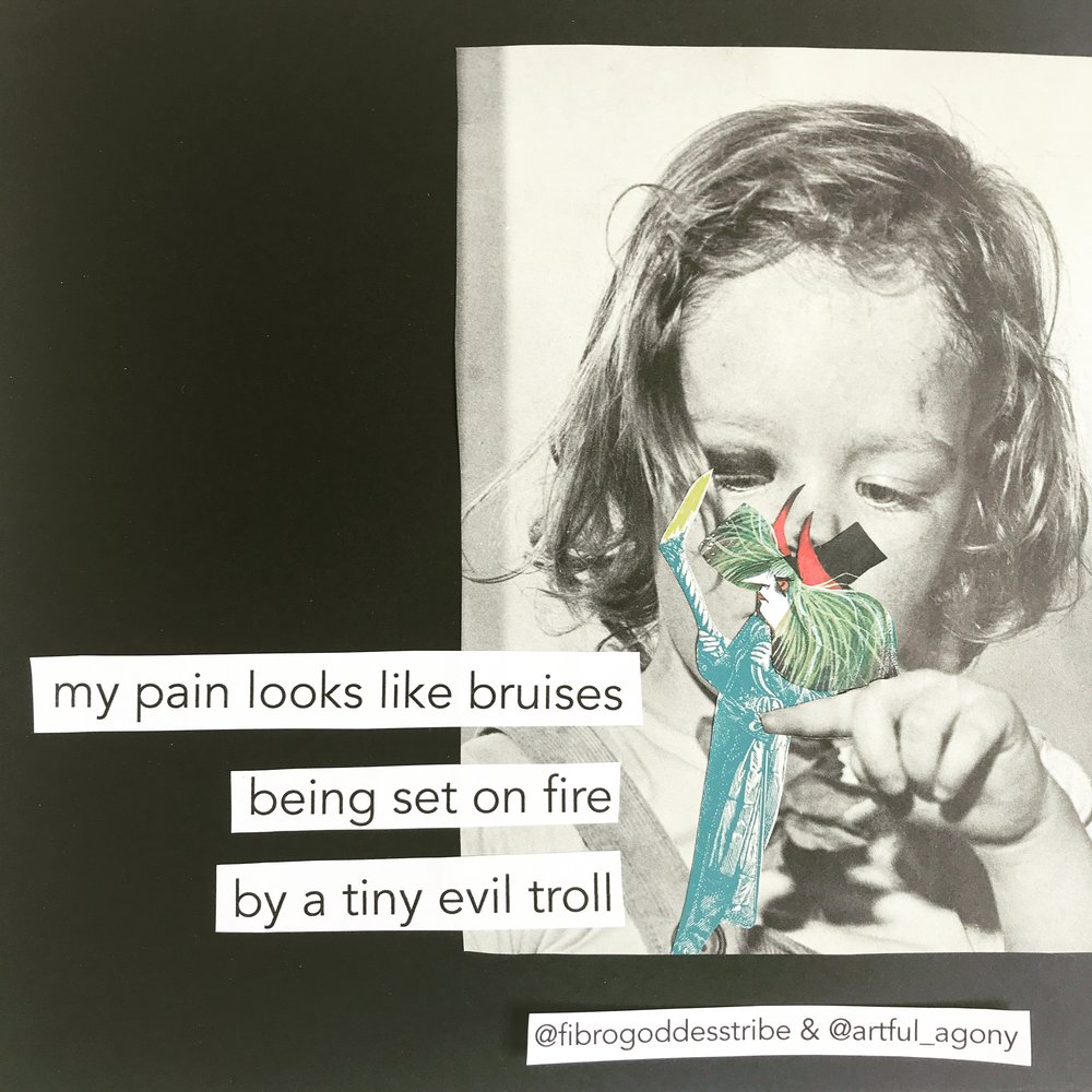 TROLL  'My pain looks like bruises being set on fire by a tiny evil troll.'  submitted by @fibrogoddesstribe