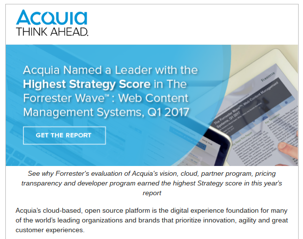 It took Acquia less than 24 hours to get out an email marketing campaign promoting their position as a Leader in the new Forrester Wave