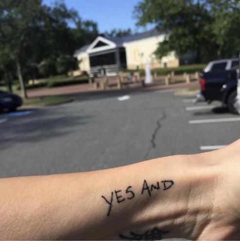 "Jen Oleniczak Brown. ""Yes, And"" Tattoo. November 29, 2018. © Jen Oleniczak Brown."