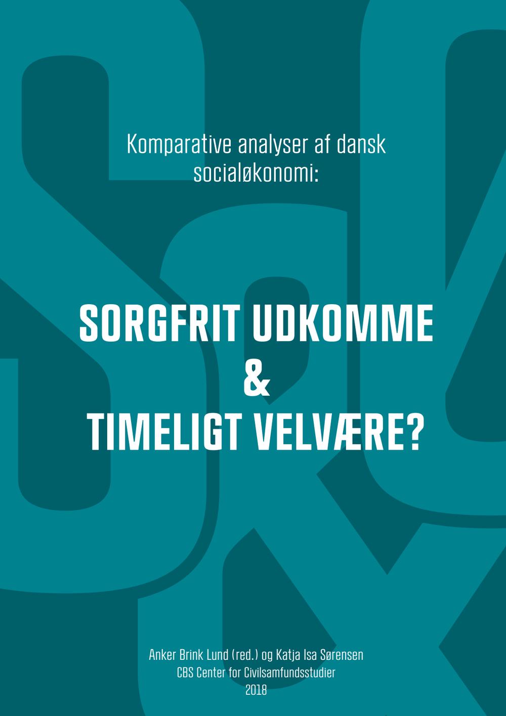 Sorgfrit Udkomme & Timeligt Velvære: Komparative analyser af dansk socialøkonomi