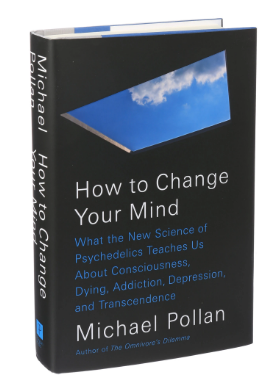 How to Change Your Mind Michael Pollan