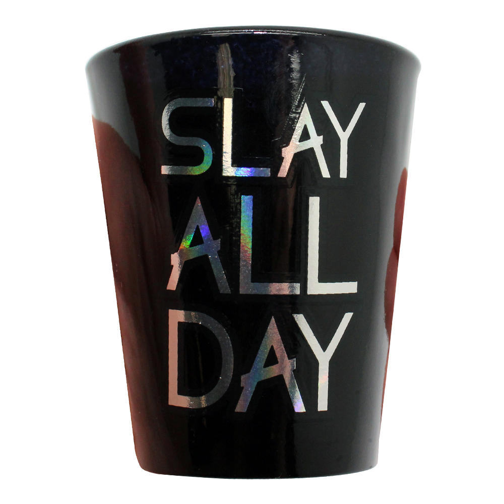 SPLT733_slay_all_day_black_spray_shot_glass_with_laser_foil.jpg