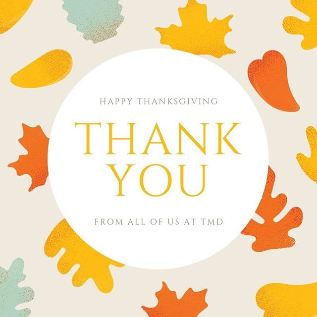 Have a safe and Happy Thanksgiving from all of us at TMD. #thankful #thanksgiving