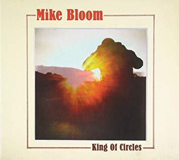 Mike Bloom   King of Circles  (2011, Little Record Company)