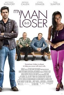 My Man is a Loser  (2014 ft. John Stamos, Michael Rapaport)  Original songs