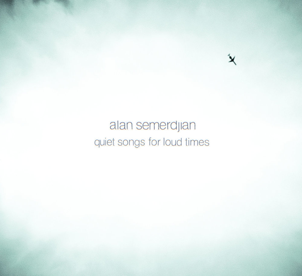 Alan Semerdjian   Quiet Songs for Loud Time  (2013)  Guitar/production/mix
