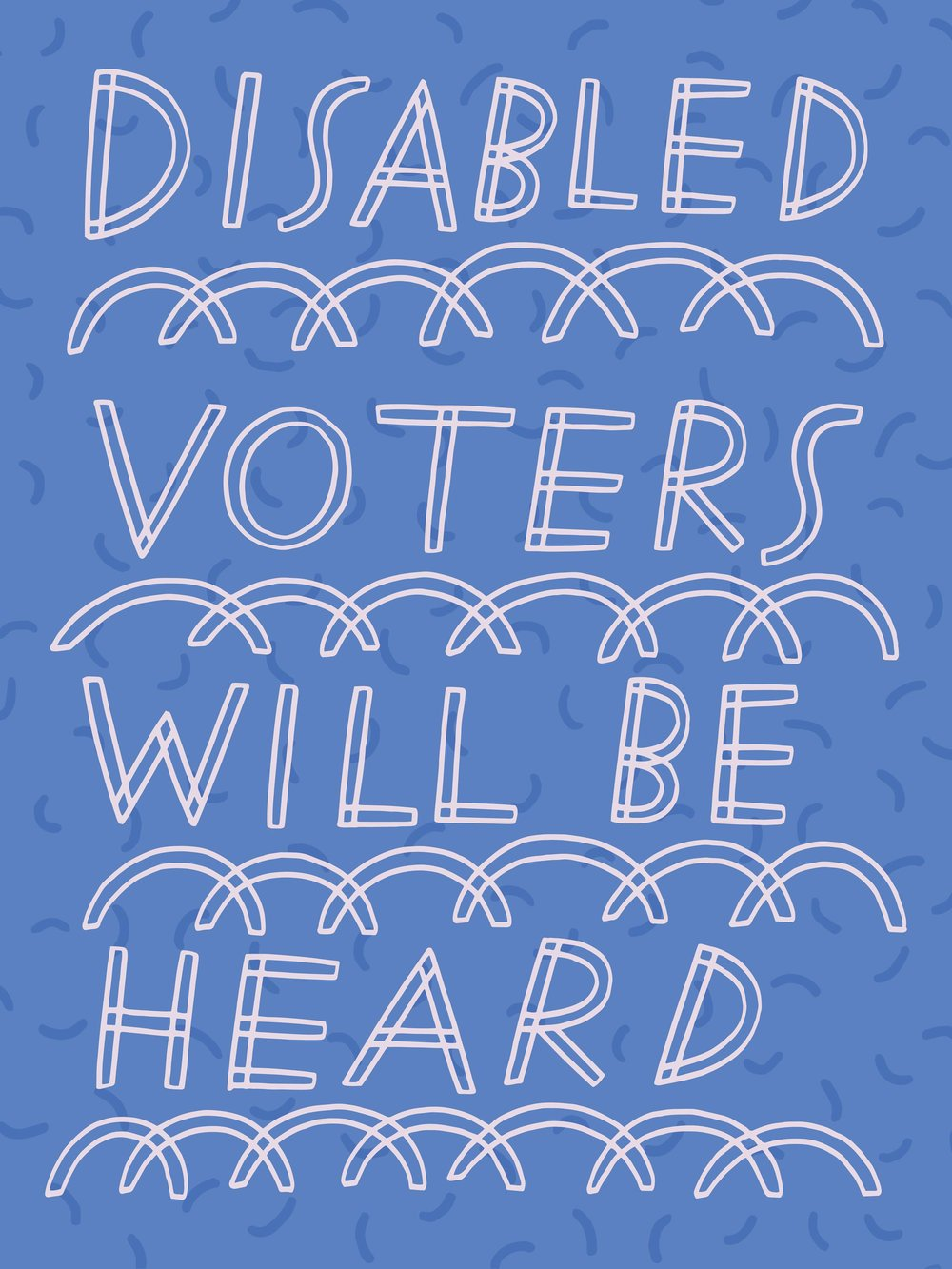 "A poster that reads ""Disabled voters will be heard."""