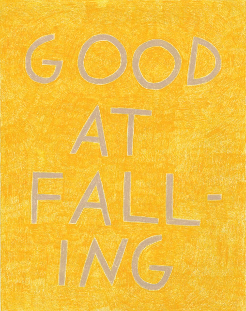 """Good at falling,"" in tan on bright golden yellow."