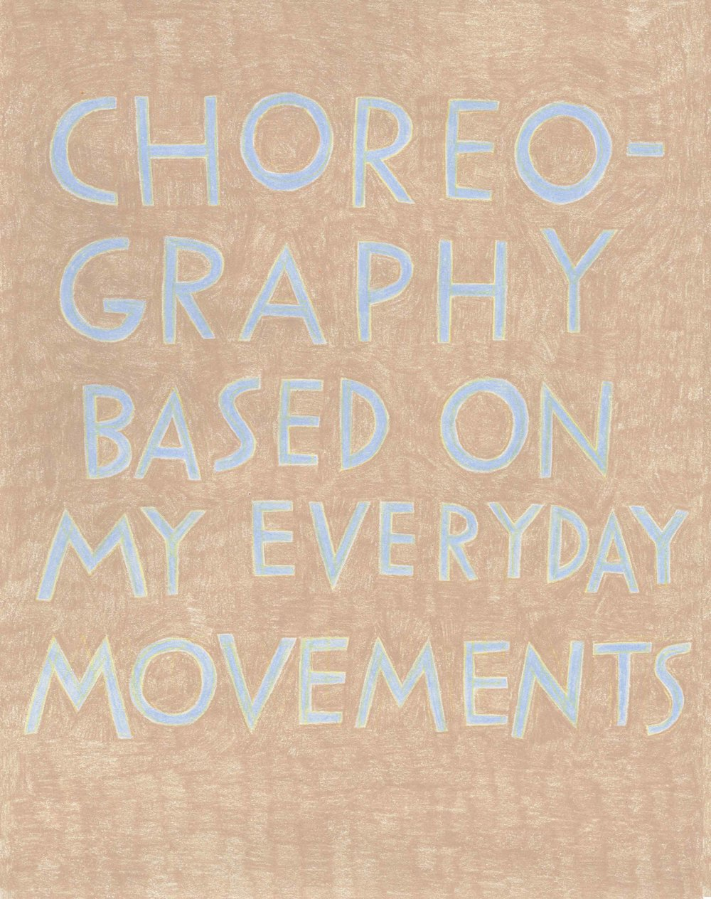 """Choreography based on my everyday movements,"" in light blue on beige."