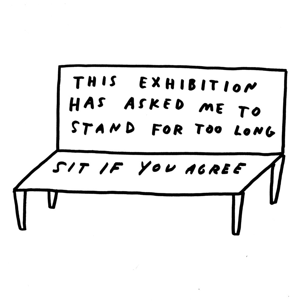 """A sketch of a bench with text on it that reads, """"This exhibition has asked me to stand for too long. Sit if you agree."""""""
