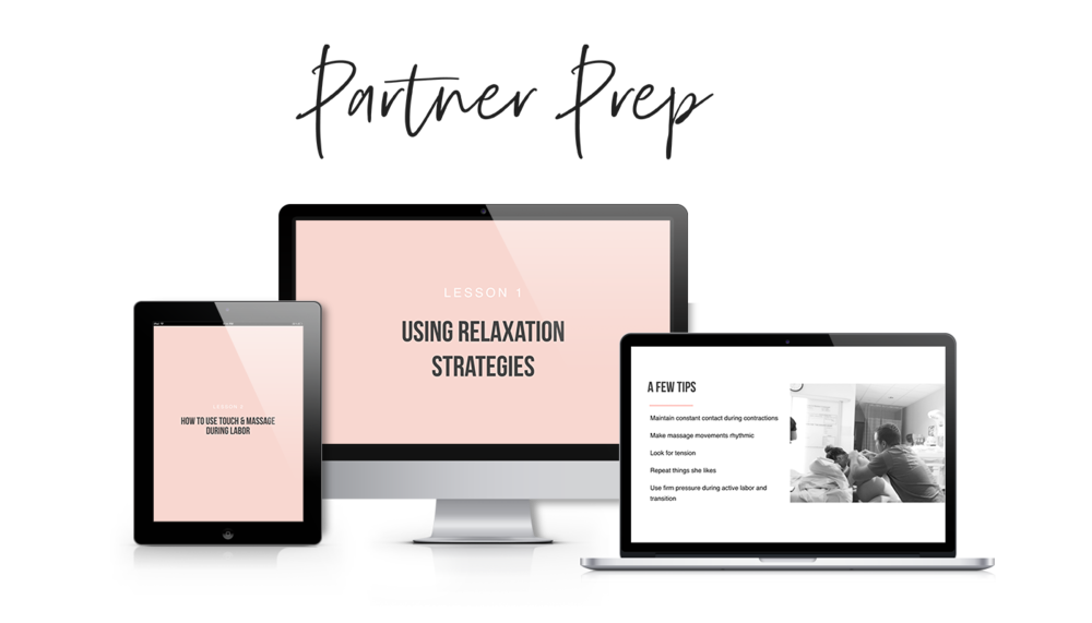 Partner Prep Bonus Course ($147 value) - This short course is designed for the modern dad or birth partner. It teaches your partner how to bond with baby, what to do during each different stage of labor to help mom, how to talk to mom when she's in labor and how to support mom through postpartum. This course will give your partner all of the tools to help you through birth and postpartum. There's even a printable cheat sheet—(toss it in your hospital bag, hint, hint.)