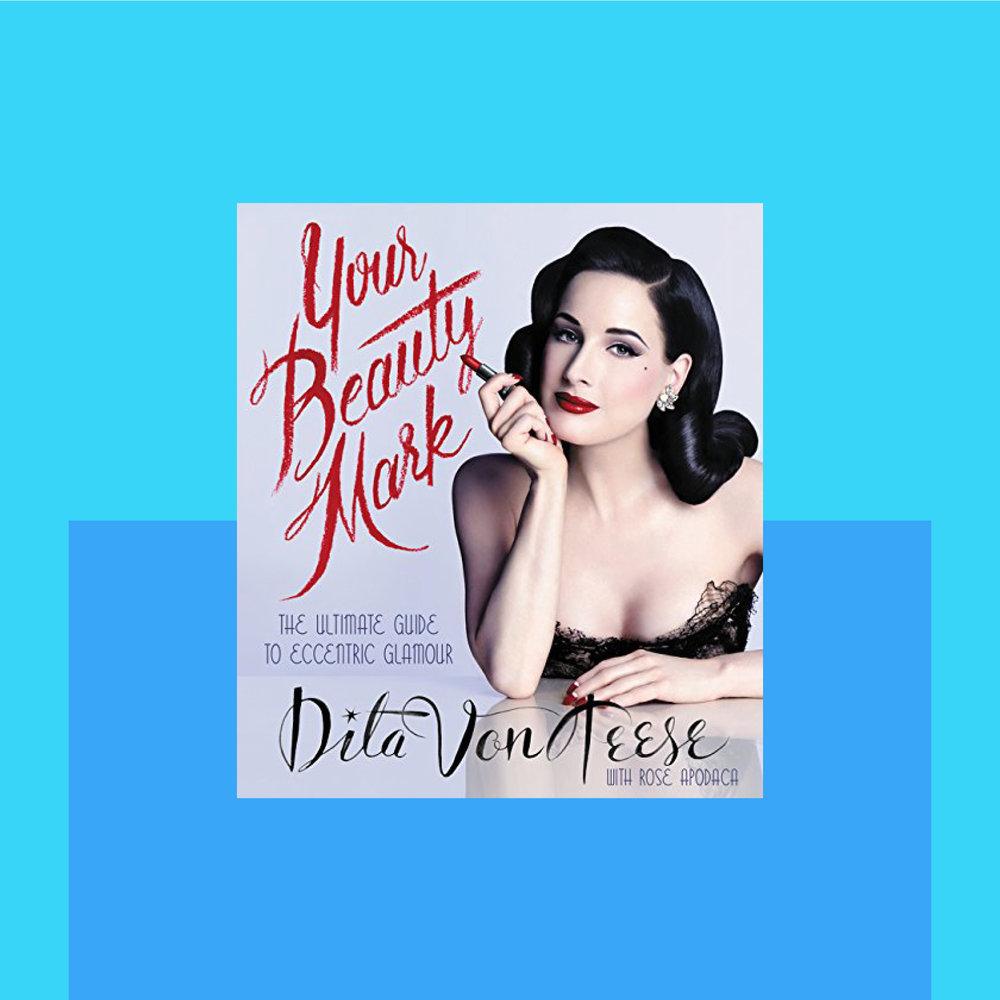 Your-Beauty-Mark-Dita-Von-Teese.jpg