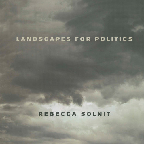Landscapes for Politics – Book – 2007