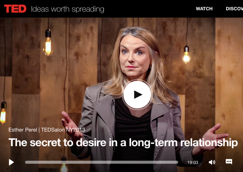 The Secret to Desire in a Long Term Relationship Esther Perel