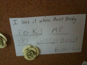 I love it when Aunt Becky toks me to wofol hous. ~Blaine