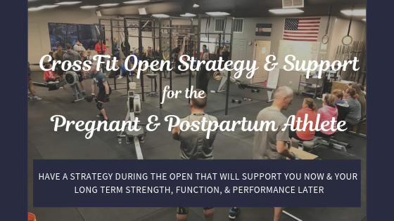 Pregnant & Postpartum AThlete_ CrossFit OPen Strategy & Support.png
