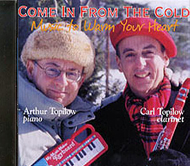 Come in from the Cold     - The Topilow Brothers