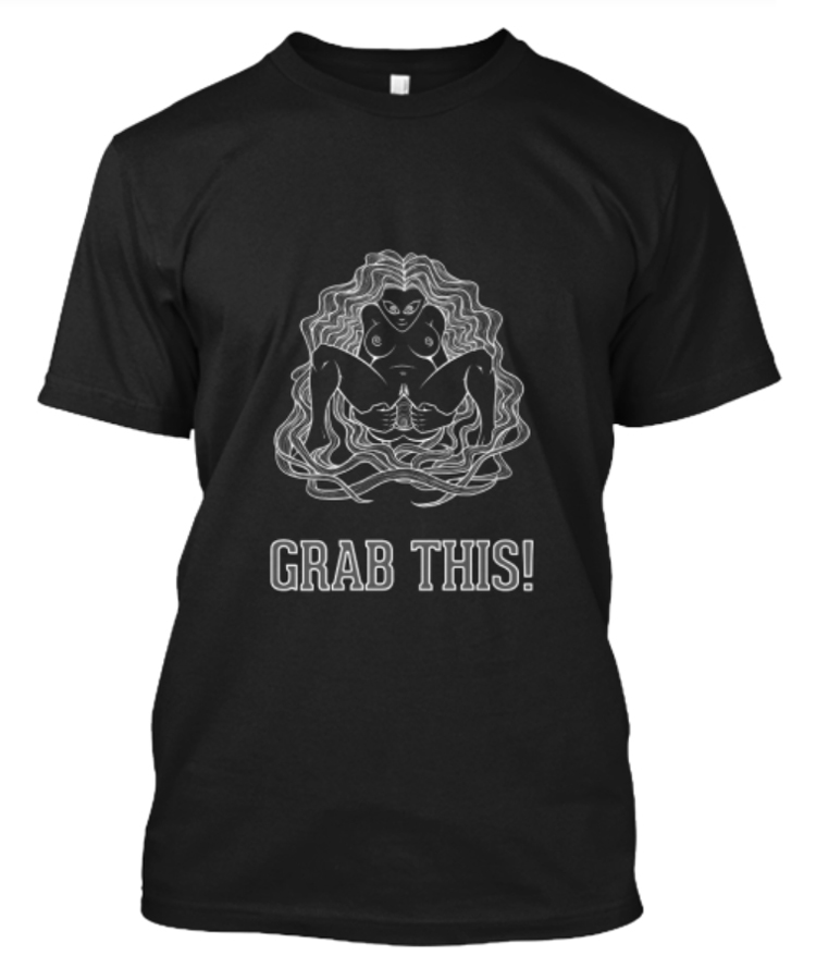 Grab This! Tee Shirt by Roger Creus