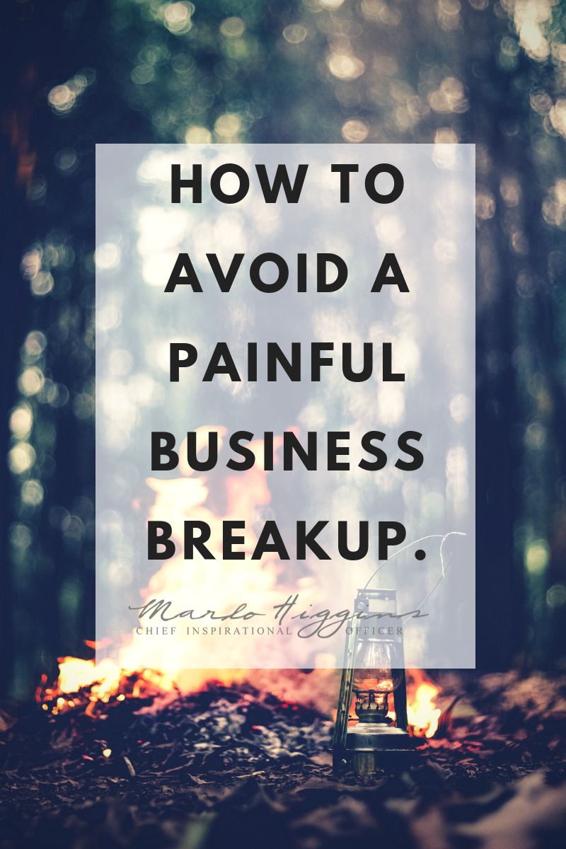 How To Avoid A Painful Business Breakup — Marlo Higgins