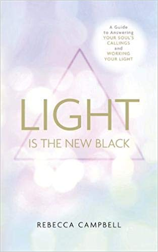 Book 3: LIGHT IS THE NEW BLACK - by Rebecca Campbell
