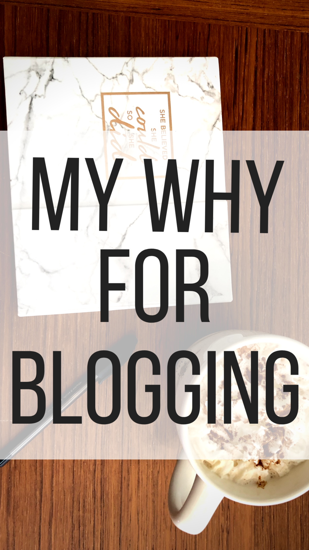 My WHY For Blogging.png
