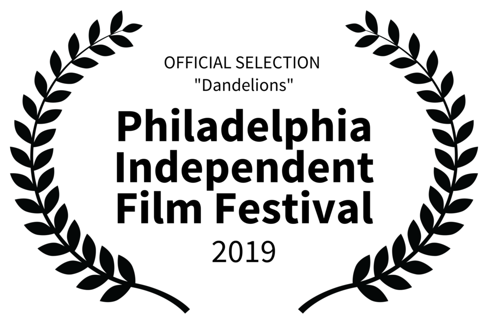 OFFICIAL SELECTION  Dandelions - Philadelphia Independent Film Festival - 2019_BLK TEXT.png