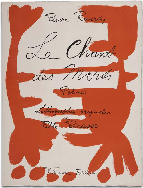 Le Chant des Morts  ( The Song of the Dead ), by Pierre Reverdy & Pablo Picasso, An example of the  livre d'artiste  in the form of an illustrated book with 123 lithographs ,  by the artist, published by Tériade,1948.
