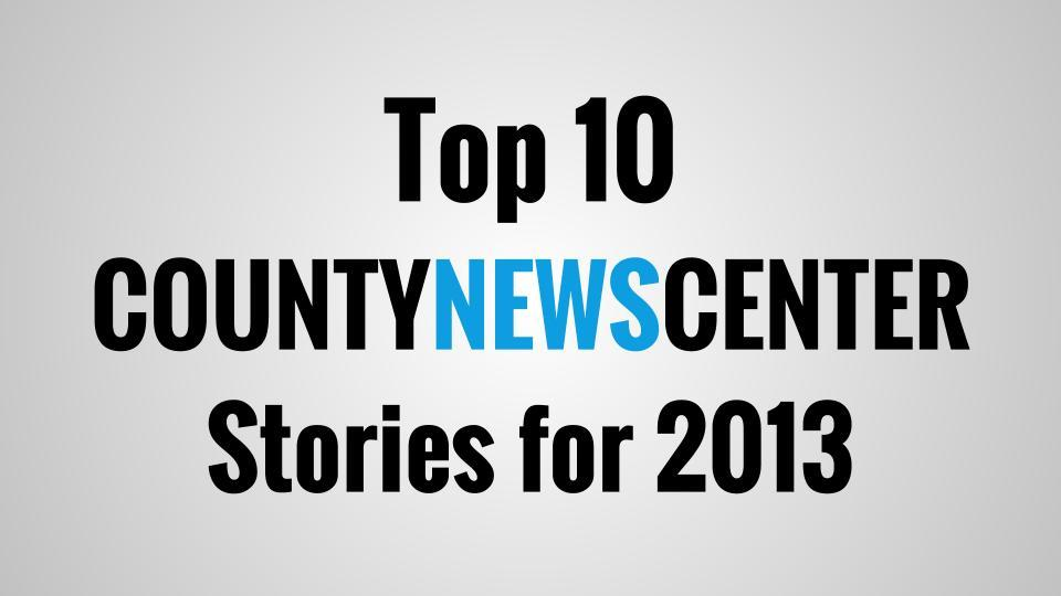 Top 10 County News Center Stories of 2013