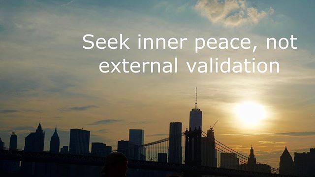 Seek inner Peace, Not external validation.  #life #lifequotes #inspiration #inspirationalquotes #lifestyle #lawofattraction #success #mindsetreset #mindset #universe #gratitude #higherconsciousness #selfawareness #neverquit #followforfollowback #swag #improvement #instagreat #instagood #qotd #dreambig #motivation #transformation #mindset #energy #energyhealing #growth #lovelife #striveforgreatness #happy