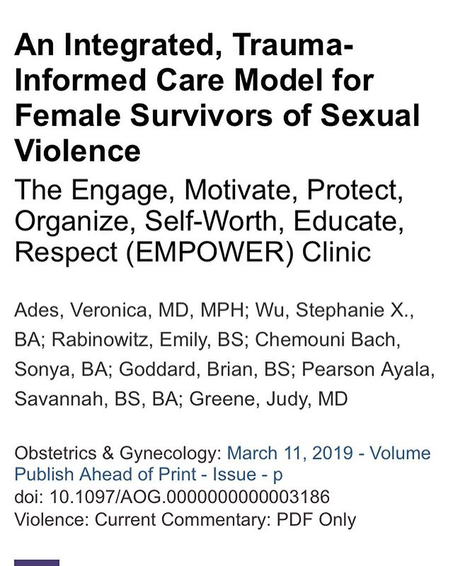 Our paper on the Empower Clinic was just published in the April 2019 issue of Obstetrics & Gynecology! You can find it right now on the journal's website (link in bio) and in print starting March 26th!  #greenjournal #traumainformedcare #sexualviolence
