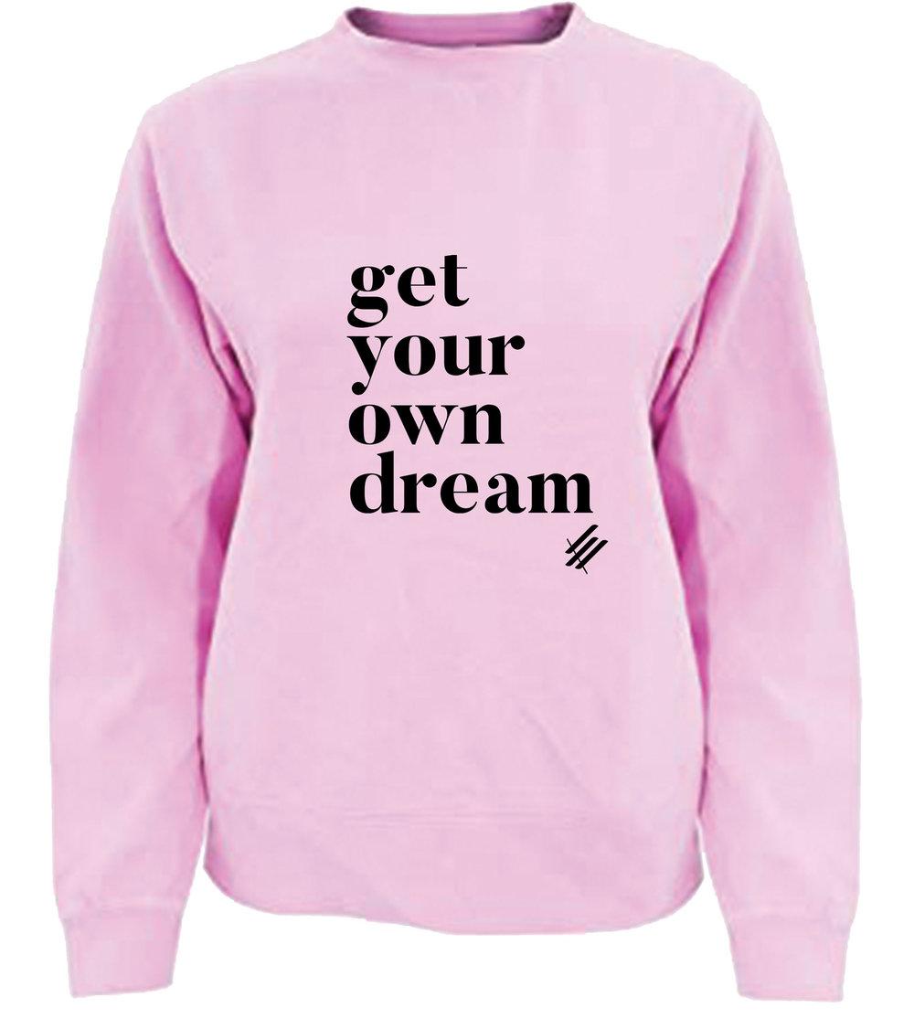 get-your-own-dream-sweatshirt_03.jpg