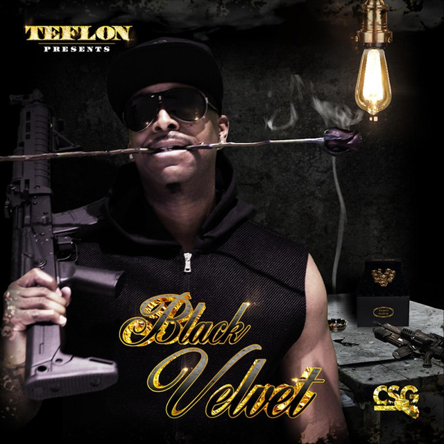 black velvet by Teflon(Executive Produced by J.Reid) -