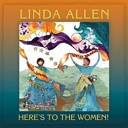 Here's to the Women! Cover art by Su Skjersaa.    For a list and description of each song and to listen to song tracks, click on the above image.