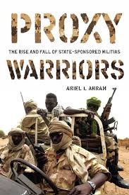 Proxy Warriors: The Rise and Fall of State-Sponsored Militias  - Ahram offers a new perspective on a growing threat to international and human security—the reliance of 'weak states' on quasi-official militias, paramilitaries, and warlords.With detailed case studies of Iraq, Iran, and Indonesia, the book shows why and how states co-opt these groups, turning former rebels into state-sponsored militias.