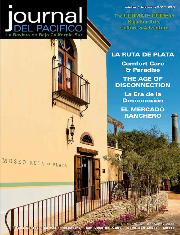 """El Triunfo """"was once the largest town in the Baja peninsula with one of its most diverse and fascinating communities."""" - JOURNAL DEL PACIFICOBryan Jáuregi, WINTER 2019"""
