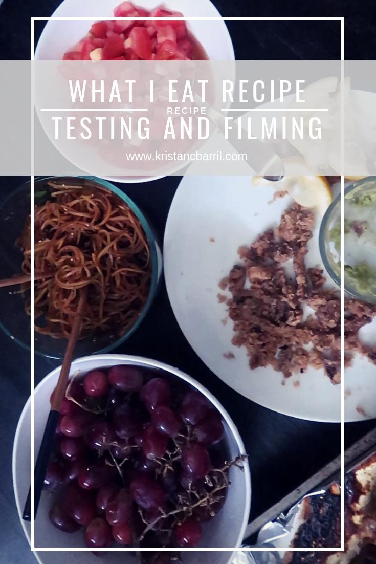 What I Ate: Recipe Testing & Filming - KristaNCBarril.com
